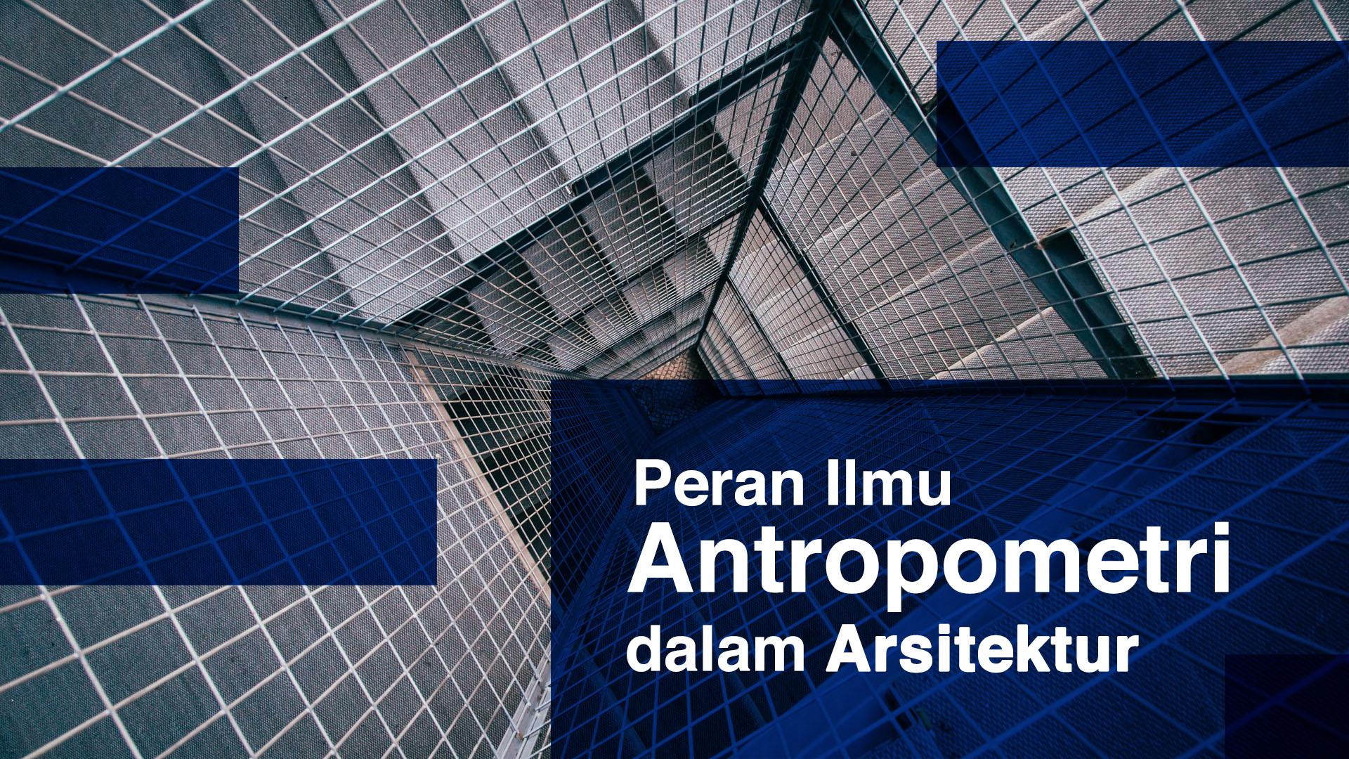 arsitektur, antropometri, ergonomi